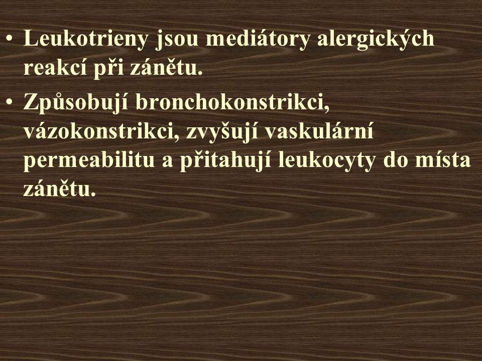 Leukotrieny jsou mediátory alergických reakcí při zánětu.