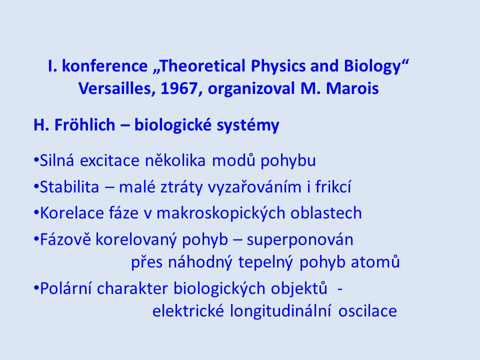"I. konference ""Theoretical Physics and Biology"