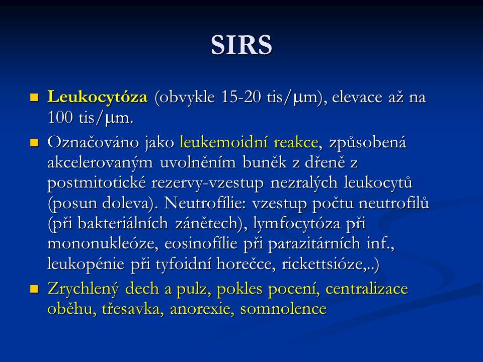 SIRS Leukocytóza (obvykle 15-20 tis/mm), elevace až na 100 tis/mm.