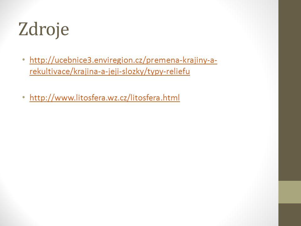 Zdroje http://ucebnice3.enviregion.cz/premena-krajiny-a-rekultivace/krajina-a-jeji-slozky/typy-reliefu.