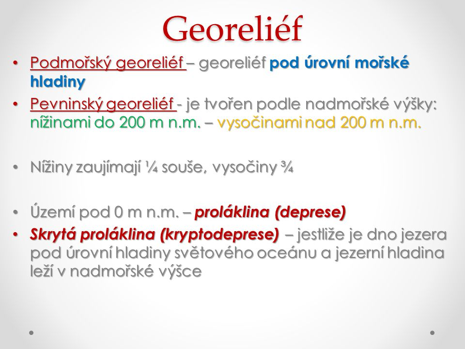 Georeliéf Podmořský georeliéf – georeliéf pod úrovní mořské hladiny
