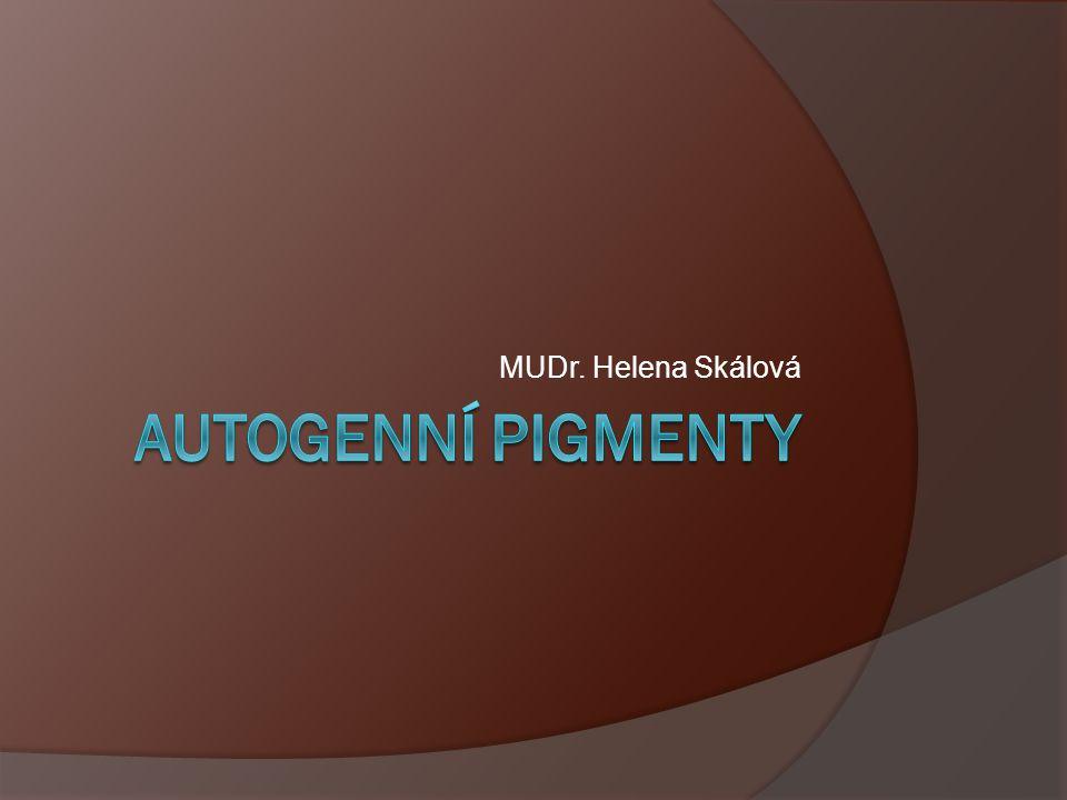 MUDr. Helena Skálová Autogenní pigmenty