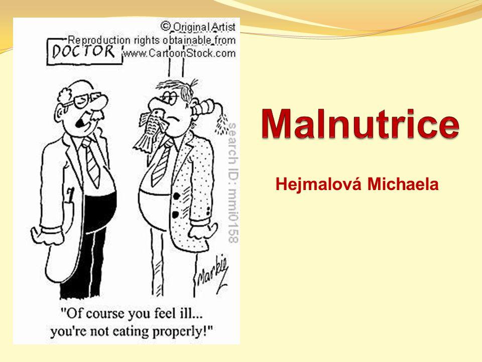 Malnutrice Hejmalová Michaela