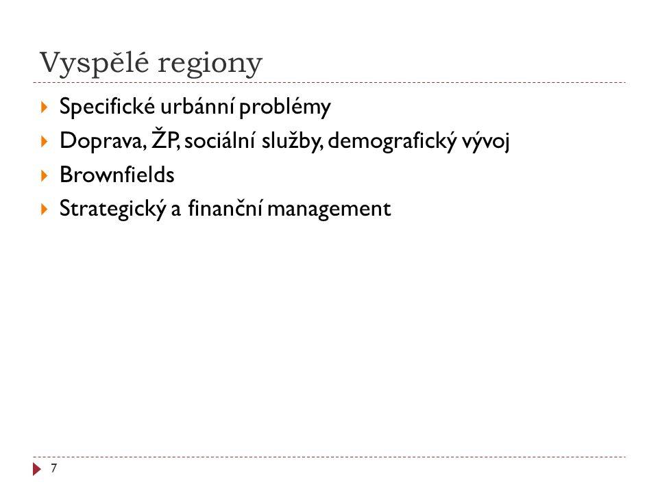 Vyspělé regiony Specifické urbánní problémy