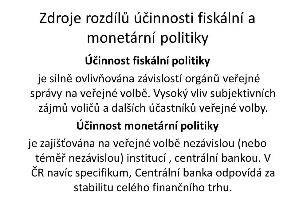 Zdroje rozdílů účinnosti fiskální a monetární politiky