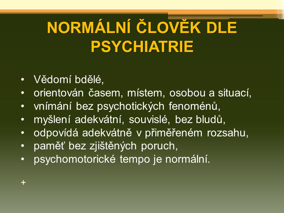 NORMÁLNÍ ČLOVĚK DLE PSYCHIATRIE