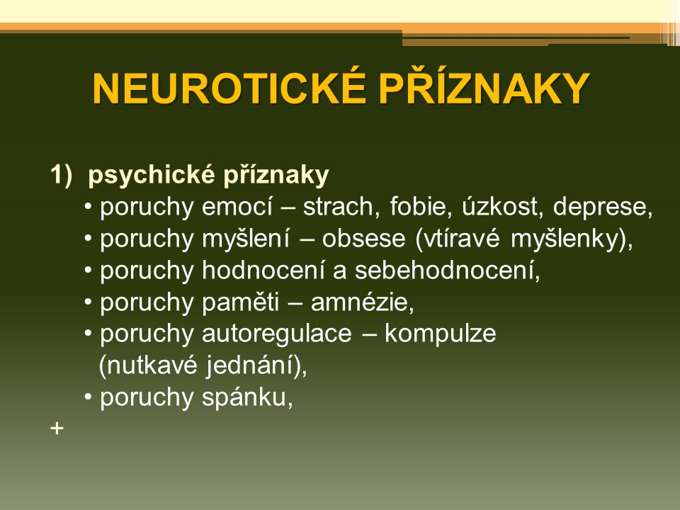 NEUROTICKÉ PŘÍZNAKY psychické příznaky