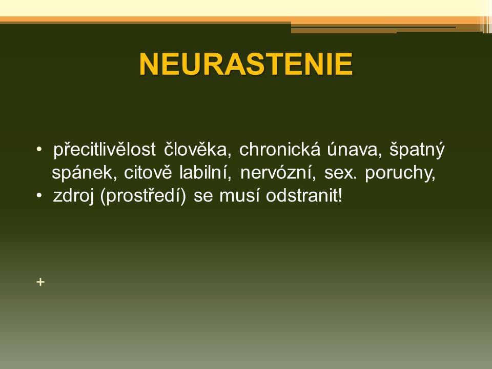 NEURASTENIE přecitlivělost člověka, chronická únava, špatný