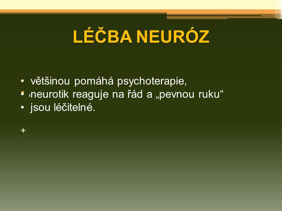 LÉČBA NEURÓZ většinou pomáhá psychoterapie, ,