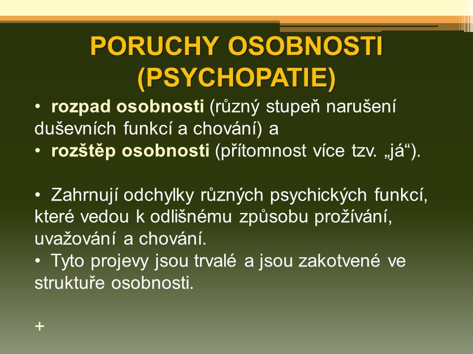 PORUCHY OSOBNOSTI (PSYCHOPATIE)