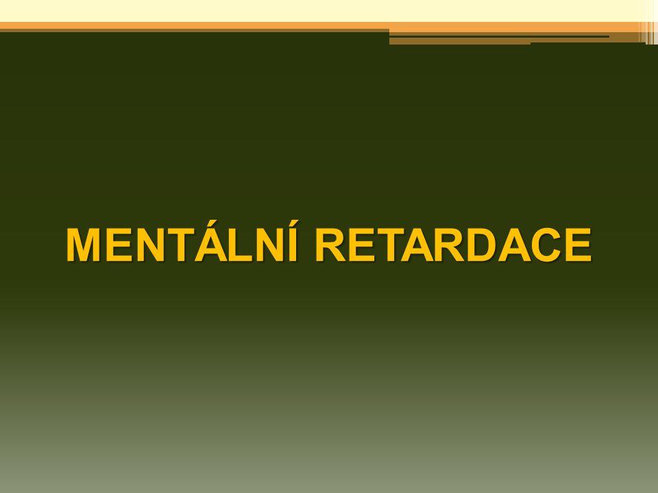MENTÁLNÍ RETARDACE
