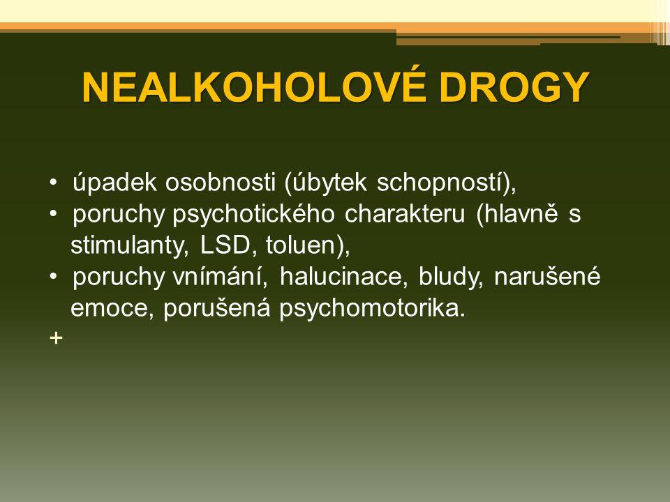 NEALKOHOLOVÉ DROGY úpadek osobnosti (úbytek schopností),