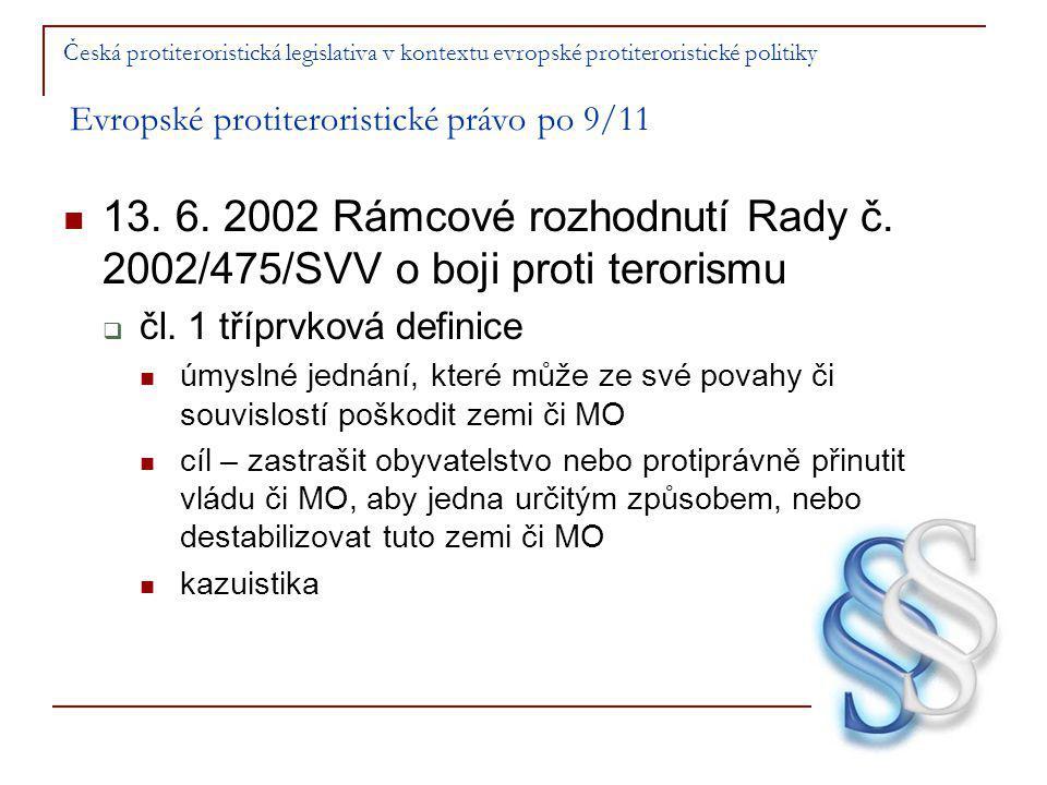 Česká protiteroristická legislativa v kontextu evropské protiteroristické politiky Evropské protiteroristické právo po 9/11