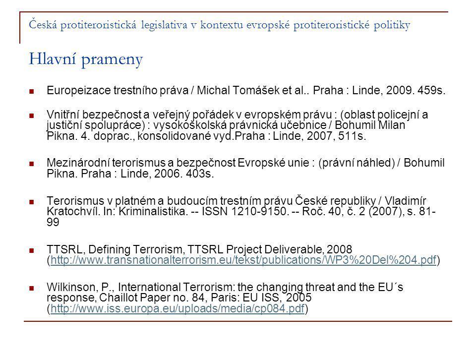 Česká protiteroristická legislativa v kontextu evropské protiteroristické politiky Hlavní prameny
