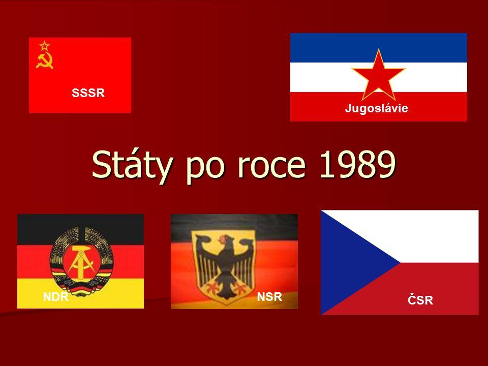 SSSR Státy po roce 1989 Jugoslávie NDR NSR ČSR