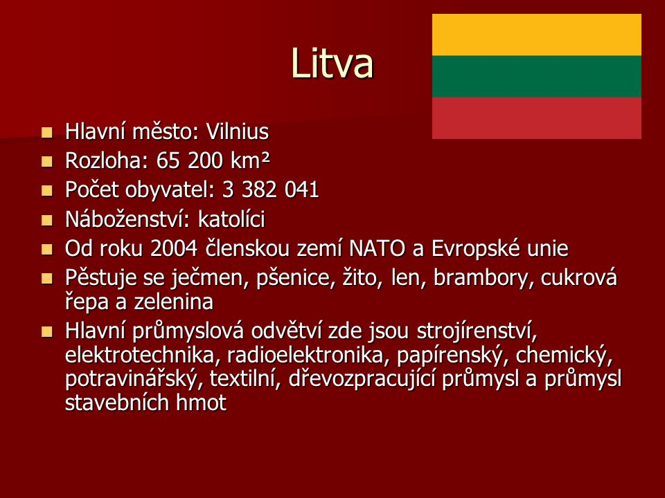 Litva Hlavní město: Vilnius Rozloha: 65 200 km²