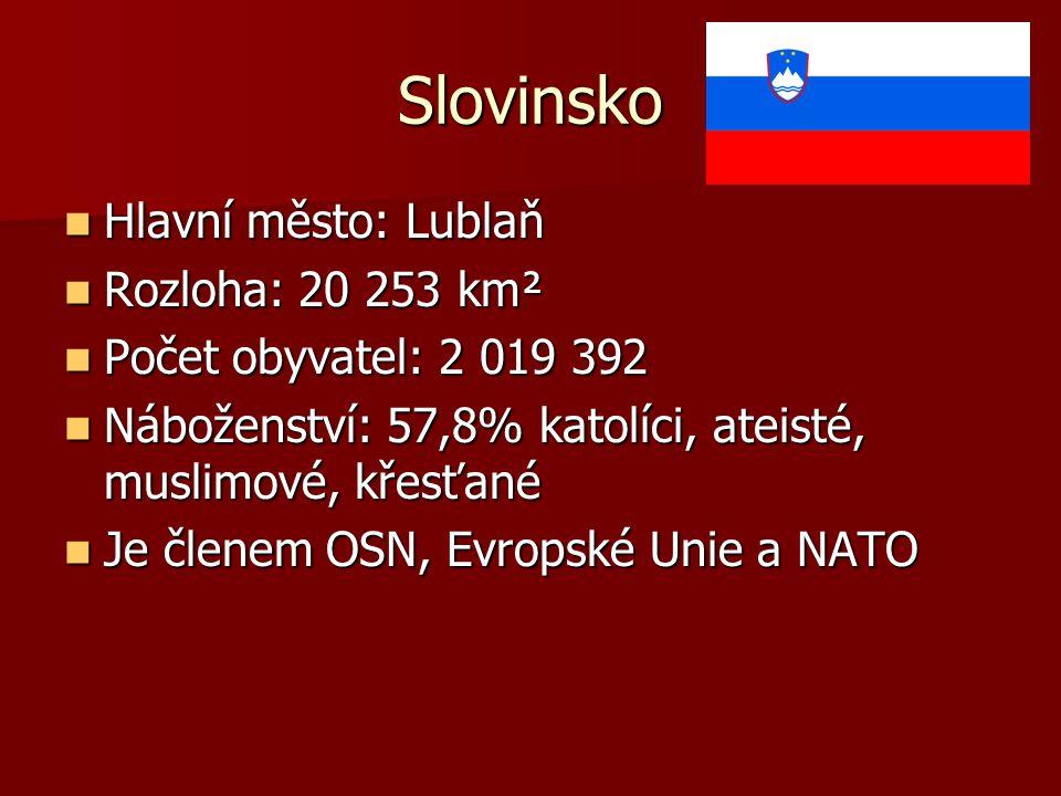 Slovinsko Hlavní město: Lublaň Rozloha: 20 253 km²