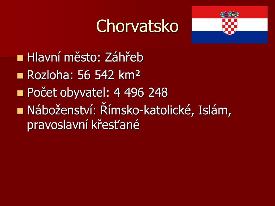 Chorvatsko Hlavní město: Záhřeb Rozloha: 56 542 km²