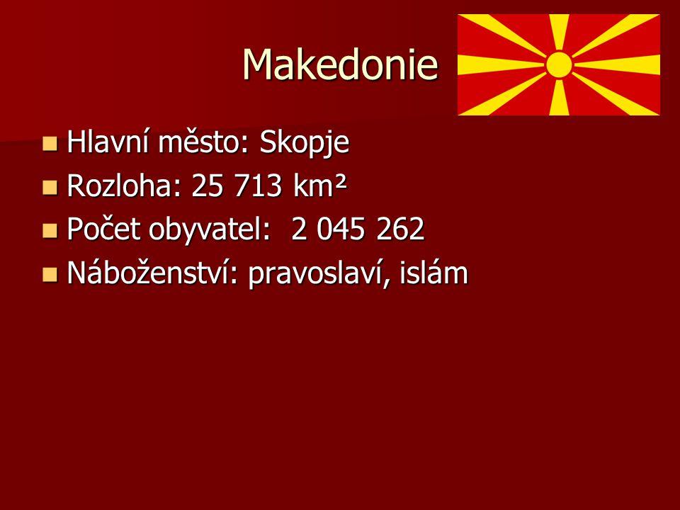 Makedonie Hlavní město: Skopje Rozloha: 25 713 km²