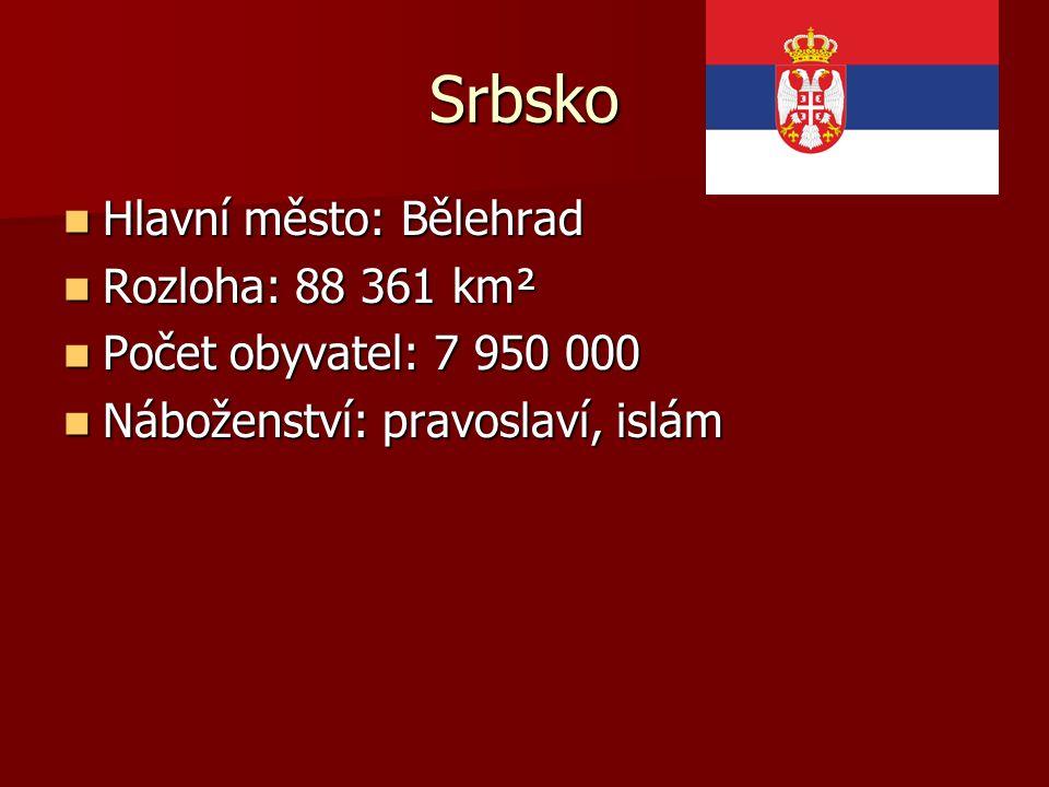 Srbsko Hlavní město: Bělehrad Rozloha: 88 361 km²