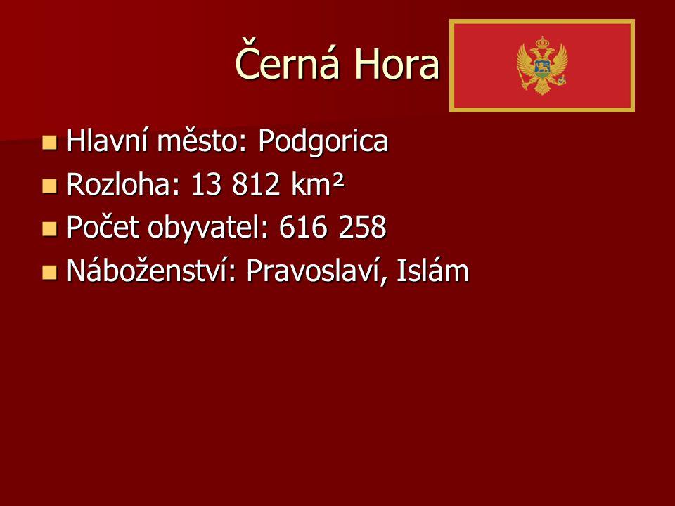 Černá Hora Hlavní město: Podgorica Rozloha: 13 812 km²