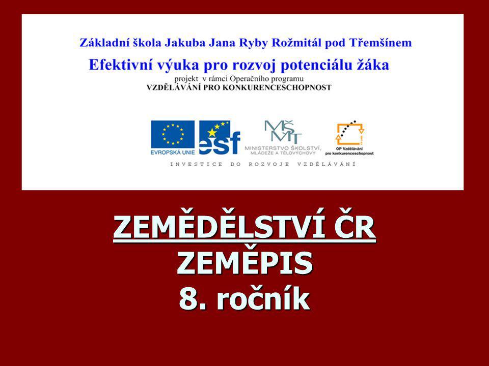 ZEMĚDĚLSTVÍ ČR ZEMĚPIS 8. ročník