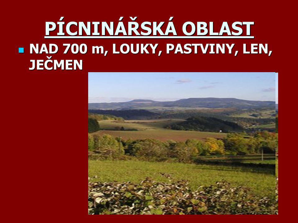 PÍCNINÁŘSKÁ OBLAST NAD 700 m, LOUKY, PASTVINY, LEN, JEČMEN