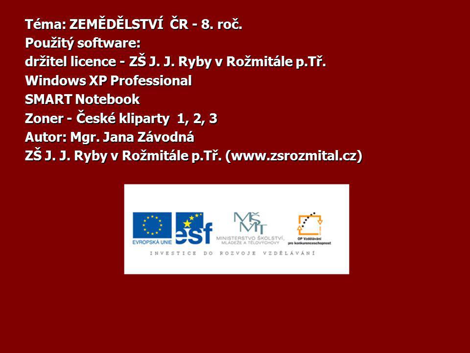 Téma: ZEMĚDĚLSTVÍ ČR - 8. roč.