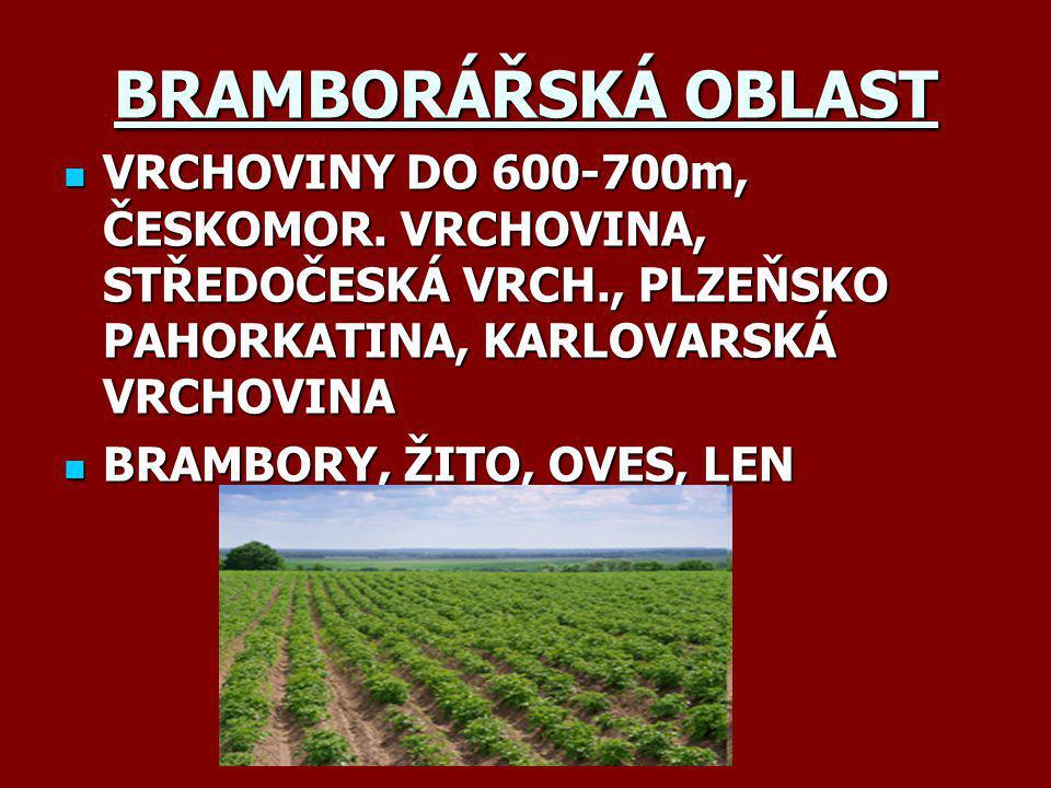 BRAMBORÁŘSKÁ OBLAST VRCHOVINY DO 600-700m, ČESKOMOR. VRCHOVINA, STŘEDOČESKÁ VRCH., PLZEŇSKO PAHORKATINA, KARLOVARSKÁ VRCHOVINA.