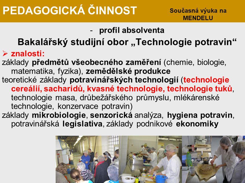 """PEDAGOGICKÁ ČINNOST Bakalářský studijní obor """"Technologie potravin"""
