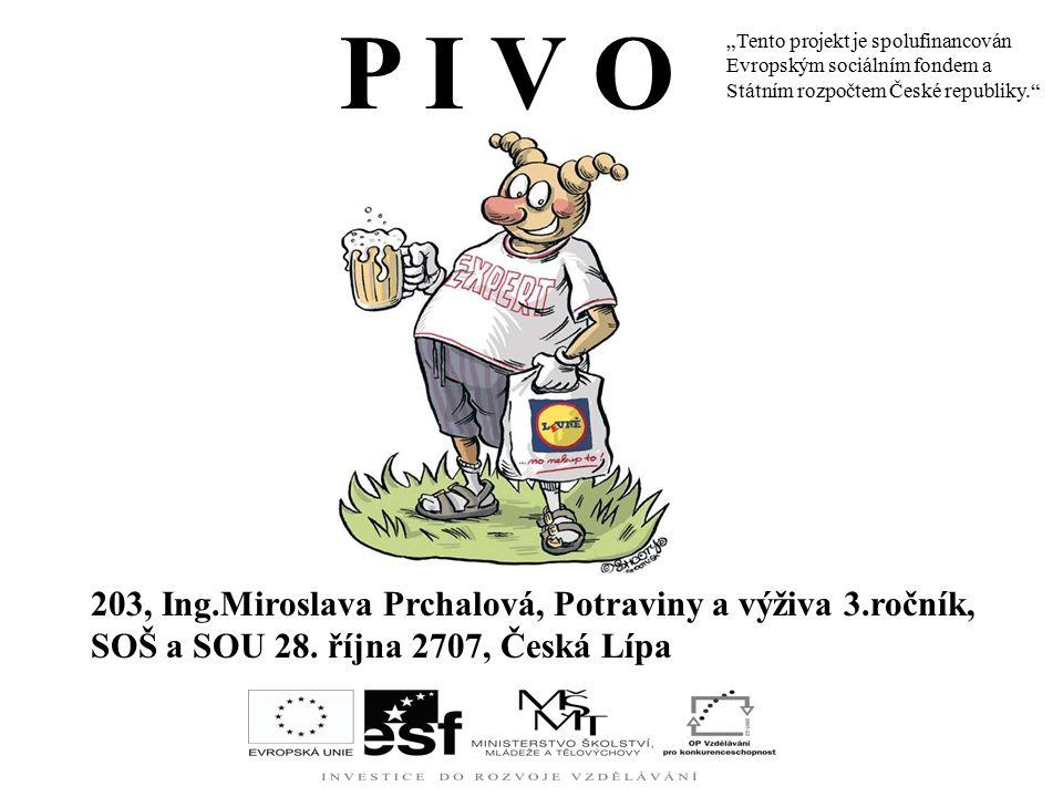 P I V O 203, Ing.Miroslava Prchalová, Potraviny a výživa 3.ročník,