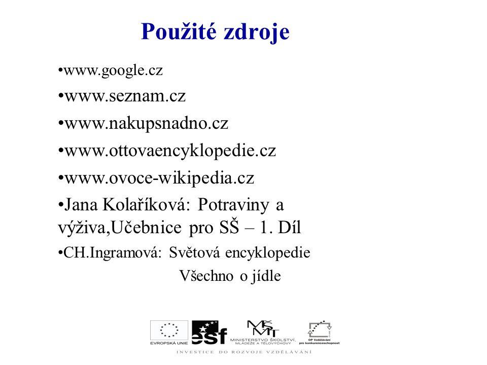Použité zdroje www.seznam.cz www.nakupsnadno.cz
