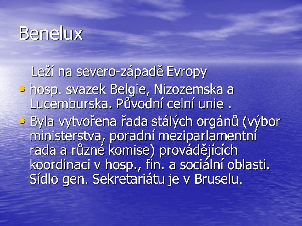 Benelux Leží na severo-západě Evropy