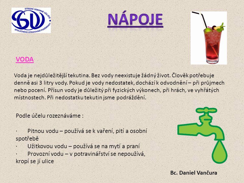 Nápoje Podle účelu rozeznáváme :