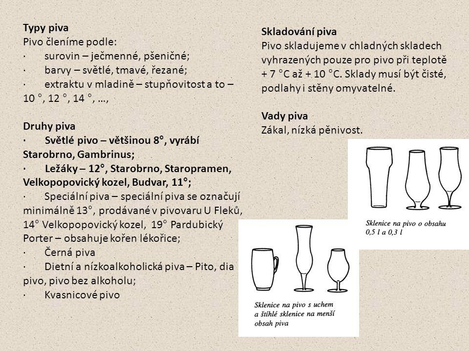 Typy piva Pivo členíme podle: · surovin – ječmenné, pšeničné; · barvy – světlé, tmavé, řezané;