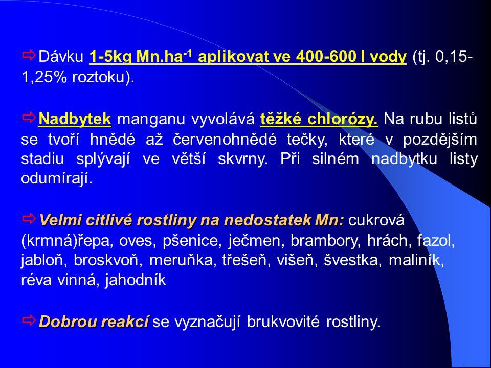 Dávku 1-5kg Mn. ha-1 aplikovat ve 400-600 l vody (tj