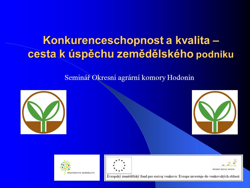 Konkurenceschopnost a kvalita – cesta k úspěchu zemědělského podniku
