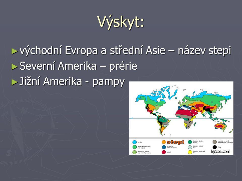 Výskyt: stepi východní Evropa a střední Asie – název stepi