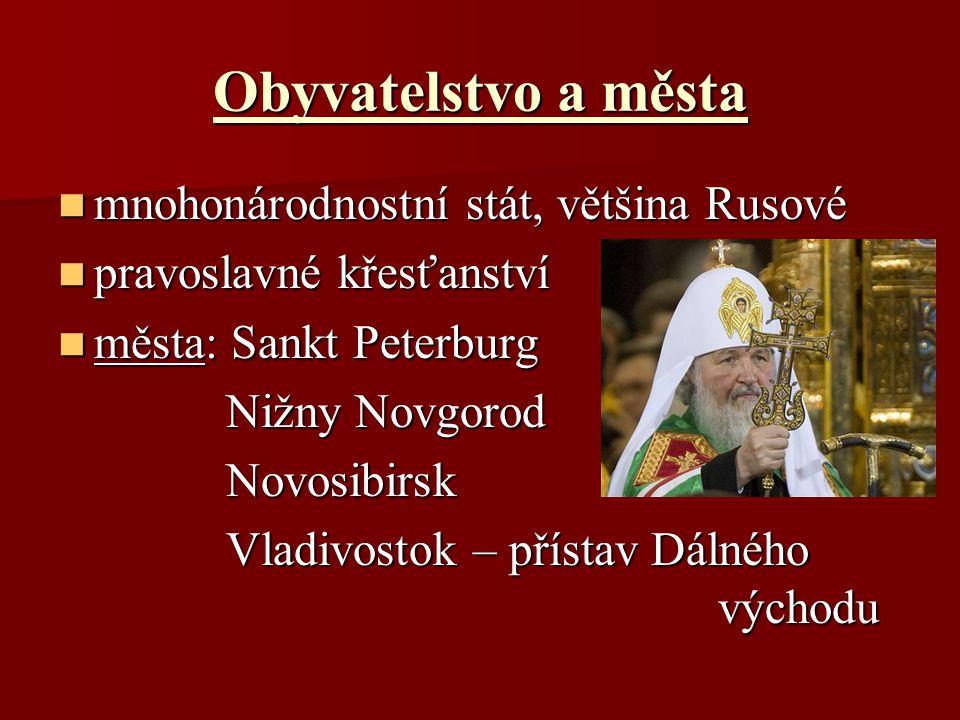 Obyvatelstvo a města mnohonárodnostní stát, většina Rusové
