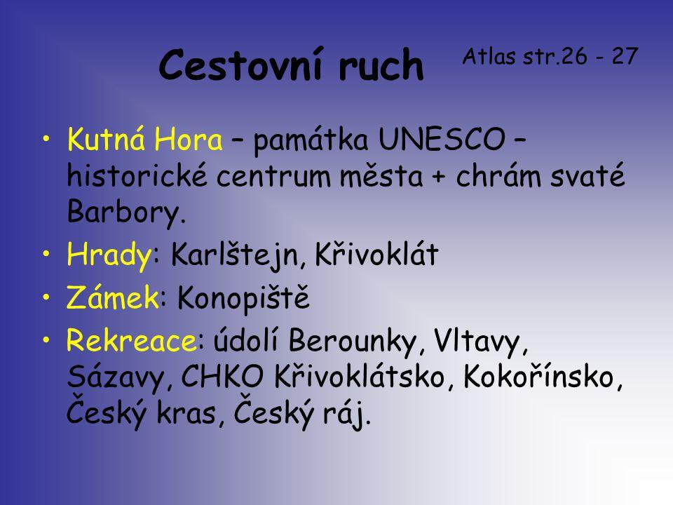 Cestovní ruch Atlas str.26 - 27. Kutná Hora – památka UNESCO – historické centrum města + chrám svaté Barbory.