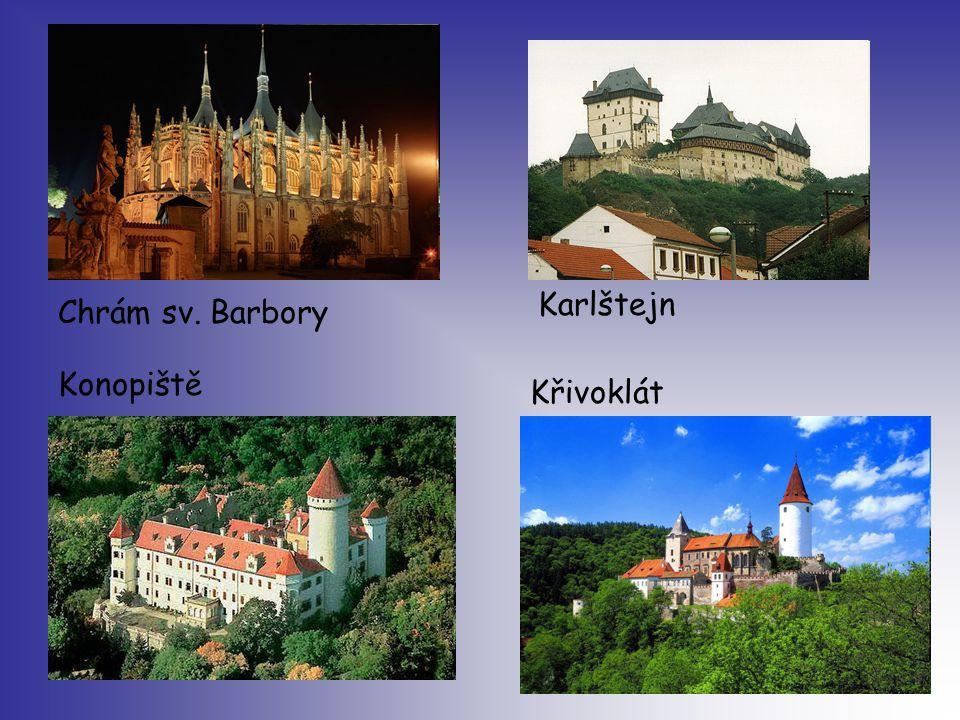 Karlštejn Chrám sv. Barbory Konopiště Křivoklát