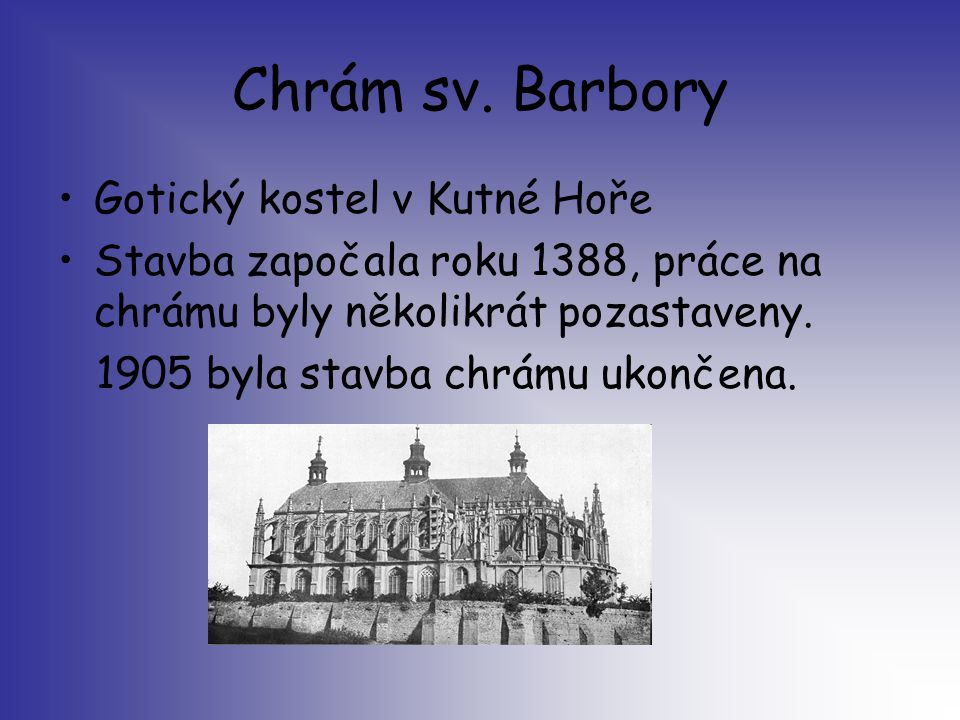 Chrám sv. Barbory Gotický kostel v Kutné Hoře