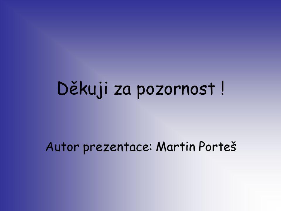 Autor prezentace: Martin Porteš