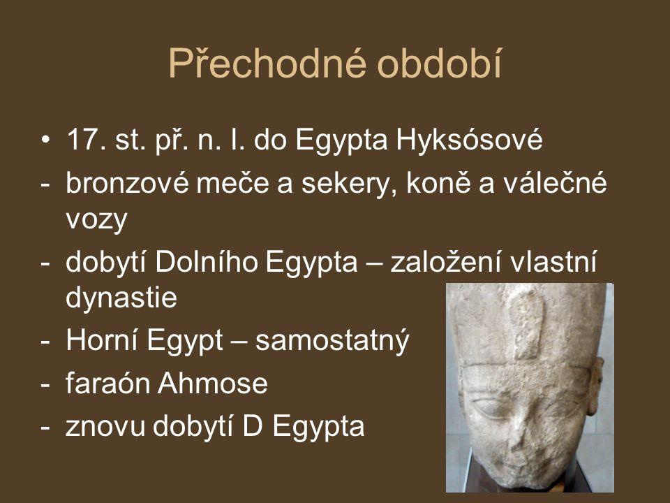 Přechodné období 17. st. př. n. l. do Egypta Hyksósové