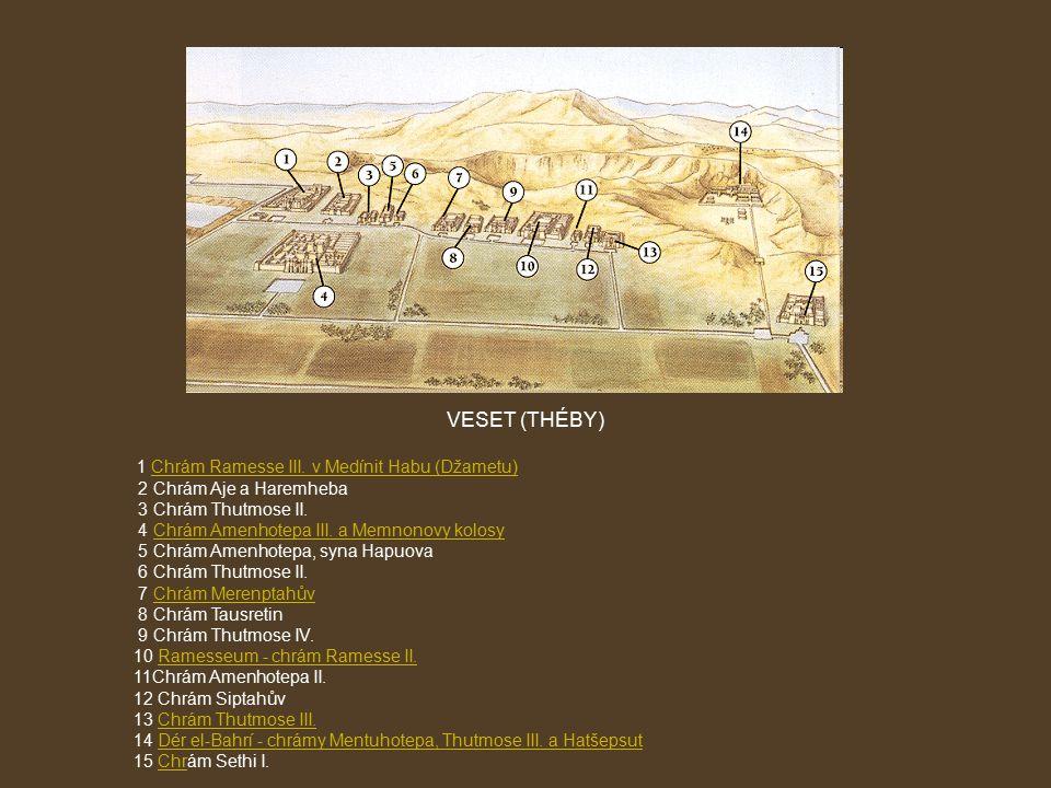 VESET (THÉBY) 2 Chrám Aje a Haremheba 3 Chrám Thutmose II.