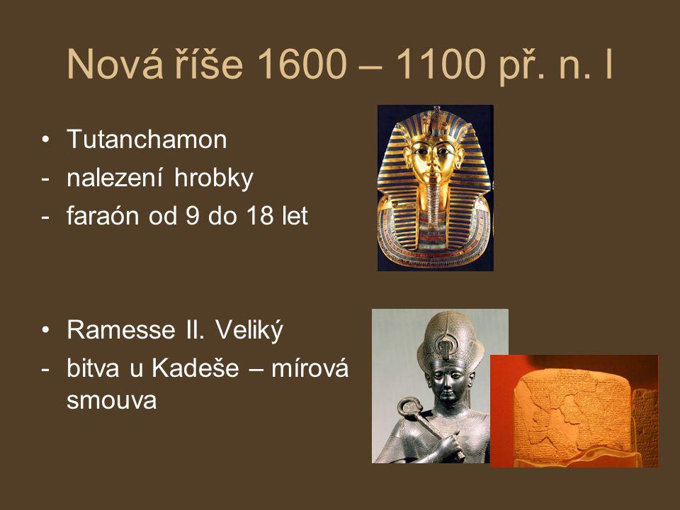 Nová říše 1600 – 1100 př. n. l Tutanchamon nalezení hrobky