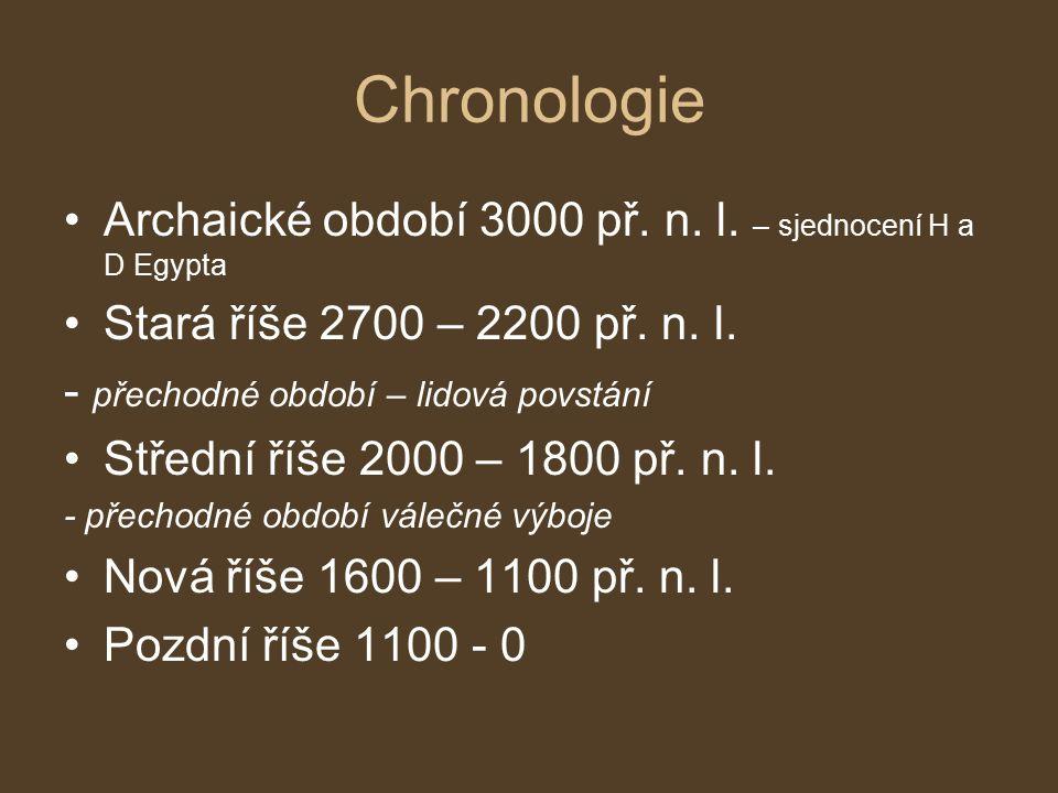 Chronologie Archaické období 3000 př. n. l. – sjednocení H a D Egypta