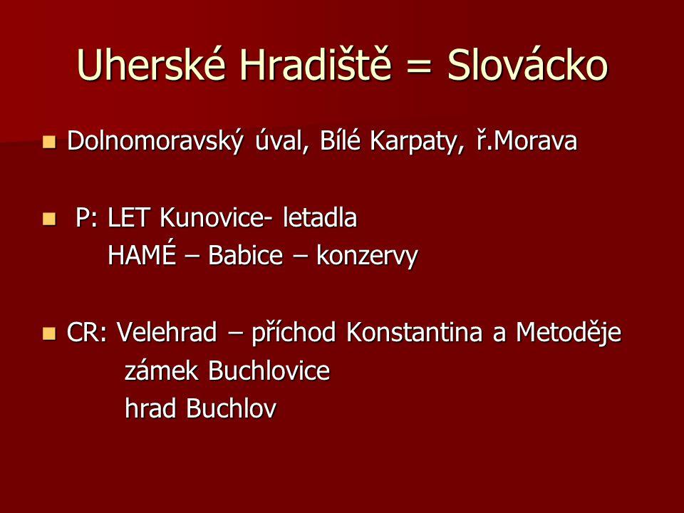 Uherské Hradiště = Slovácko
