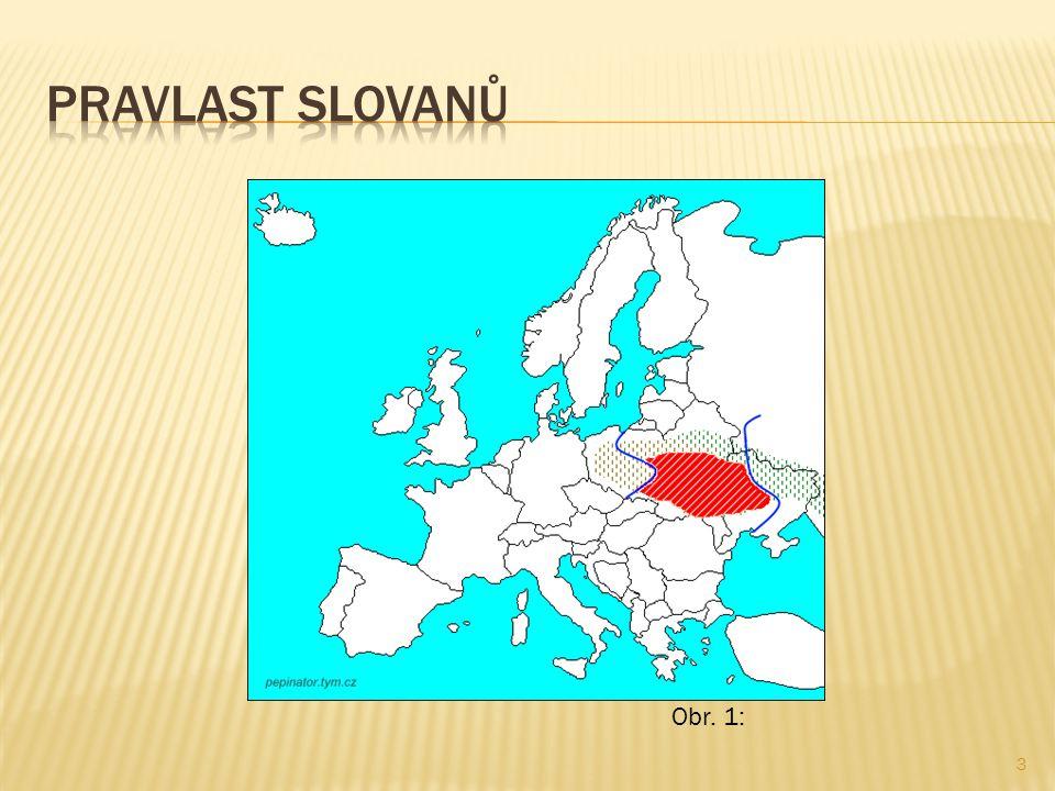 Pravlast Slovanů Obr. 1: