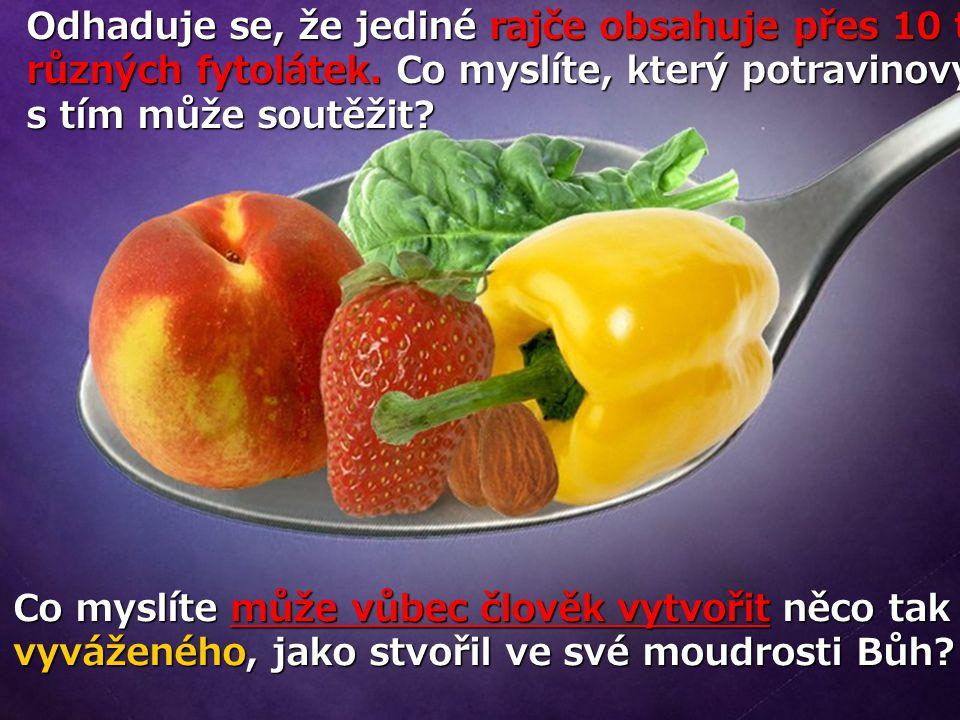 Odhaduje se, že jediné rajče obsahuje přes 10 tisíc různých fytolátek